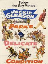 Деликатное состояние папы / Papa`s Delicate Condition