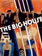 Казенный дом / The Big House