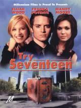 Семнадцатилетние / Try Seventeen