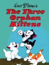 Три котенка беспризорника / Three Orphan Kittens
