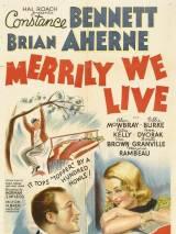 Весело мы живем / Merrily We Live