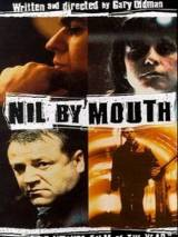 Не глотать / Nil by Mouth