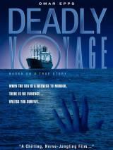 Смертельный рейс / Deadly Voyage