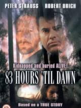 83 часа до рассвета / 83 Hours `Til Dawn