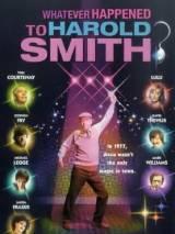 Что произошло с Гарольдом Смитом? / Whatever Happened to Harold Smith?