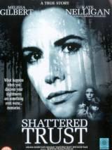 Разрушенное доверие: история Шари Карни / Shattered Trust: The Shari Karney Story