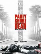Поли Шор мертв / Pauly Shore Is Dead