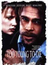Умереть молодой / Too Young to Die?