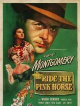 Розовая Лошадь / Ride the Pink Horse