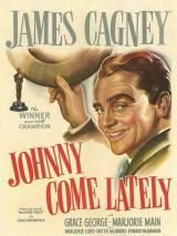 Джон приходит поздно / Johnny Come Lately