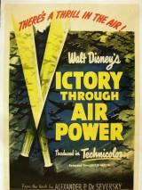 Победа через мощь в воздухе / Victory Through Air Power