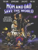 Мама и папа, спасите мир! / Mom and Dad Save the World