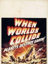 Когда сталкиваются миры / When Worlds Collide