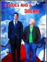 2 чувака и мечта / 2 Dudes and a Dream
