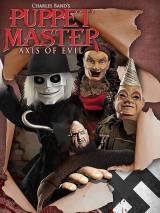 Повелитель кукол: Ось зла / Puppet Master: Axis of Evil