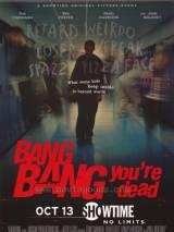 Пиф-паф, ты - мертв / Bang Bang You`re Dead