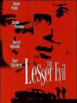 Меньшее зло / The Lesser Evil