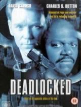Смертельный захват / Deadlocked