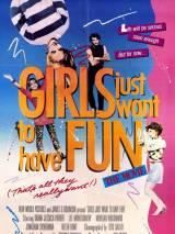 Девочки хотят повеселиться / Girls Just Want to Have Fun