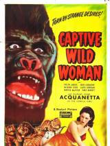 Дикая пленница / Captive Wild Woman