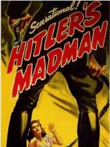 Безумец Гитлера / Hitler`s Madman