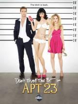 Не верь су*** из квартиры 23 / Don`t Trust the B---- in Apartment 23