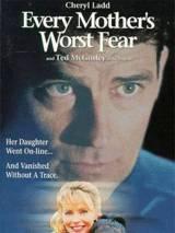 Материнский кошмар / Every Mother`s Worst Fear