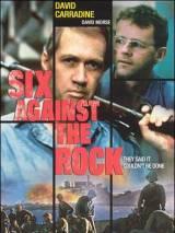 Шестеро напротив скалы / Six Against the Rock