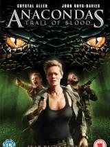 Анаконда 4: Кровавый след / Anacondas: Trail of Blood