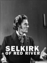 Селкирк с Красной реки / Selkirk of Red River