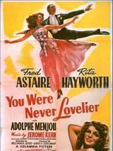 Ты никогда не была восхитительнее / You Were Never Lovelier