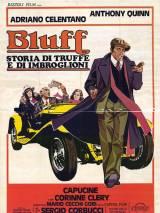 Блеф / Bluff storia di truffe e di imbroglioni