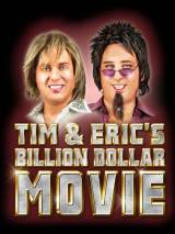 Фильм на миллиард долларов Тима и Эрика / Tim and Eric`s Billion Dollar Movie