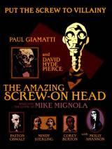 Удивительная голова-винт / The Amazing Screw-On Head