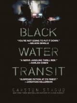 Транзит черной воды / Black Water Transit