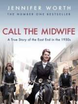 Вызовите акушерку / Call the Midwife