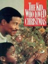 Ребенок, который любил рождество / The Kid Who Loved Christmas