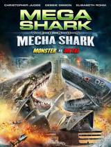Мегаакула против Робоакулы / Mega Shark vs. Mecha Shark