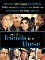 С друзьями как эти... / With Friends Like These...