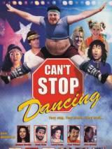 Не могу перестать танцевать / Can`t Stop Dancing