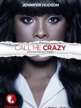 Зови меня сумасшедшим / Call Me Crazy: A Five Film