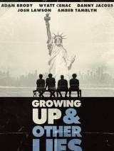 Взросление и другая ложь / Growing Up and Other Lies