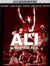 Али: Американский герой / Ali: An American Hero