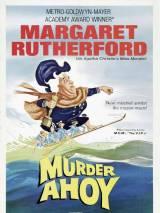 Эй, убийство! / Murder Ahoy