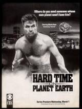 Трудные времена на планете Земля / Hard Time on Planet Earth