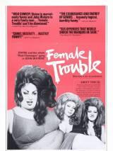Женские проблемы / Female Trouble