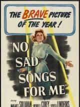 Не надо грустных песен для меня / No Sad Songs for Me