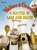 Уоллес и Громит: Дело о смертельной выпечке / Wallace and Gromit in `A Matter of Loaf and Death`