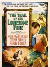 Тропинка одинокой сосны / The Trail of the Lonesome Pine