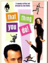 """Постер к фильму """"То, что ты делаешь"""""""